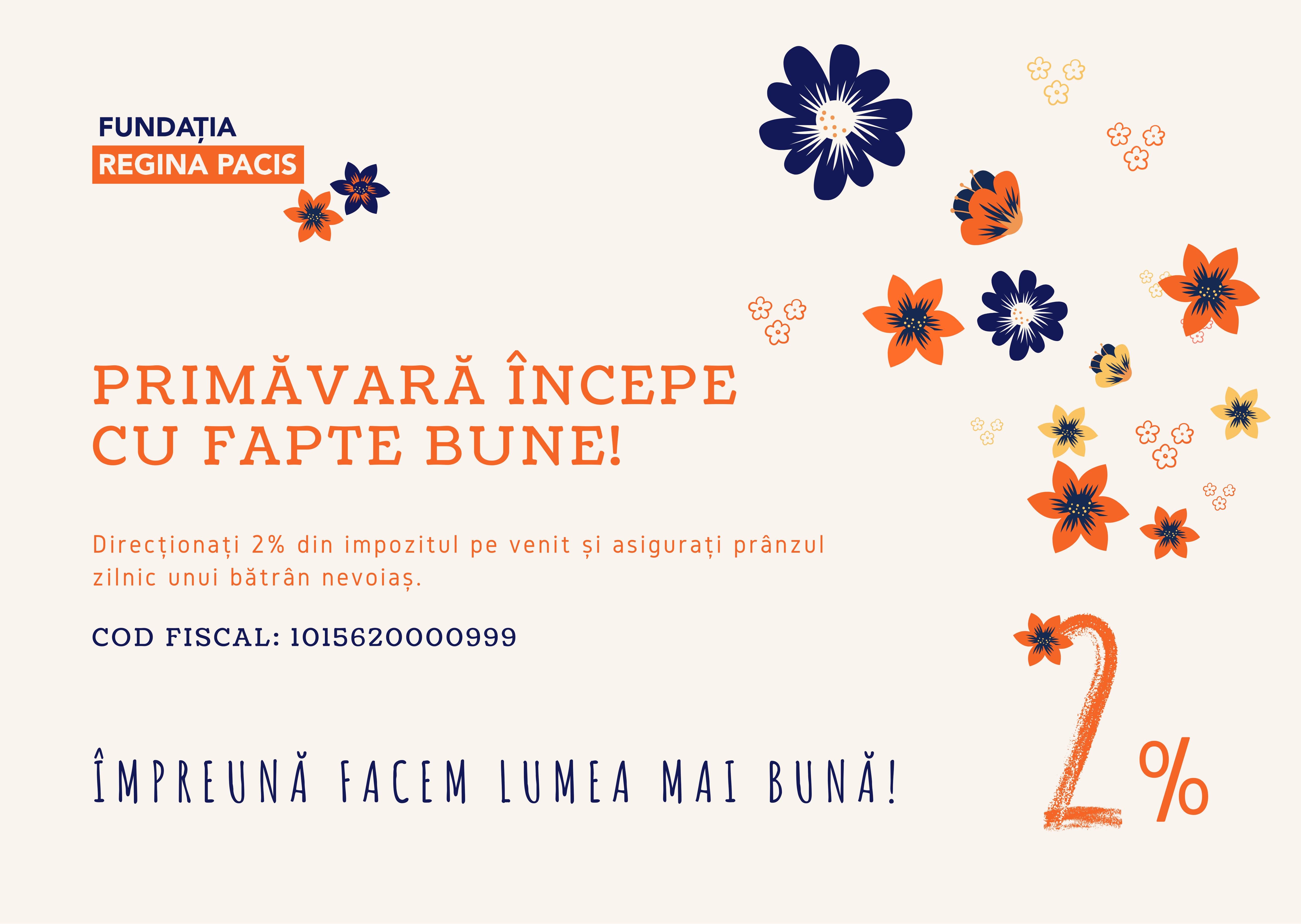 Vă dorim o primăvară frumoasă și Vă îndemnăm să direcționați 2% către Fundația Regina Pacis